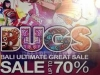 The Bali Ultimate Great Sale BUGS , Shopping event in 9 malls ,Dec 14 th  Jan 6 th